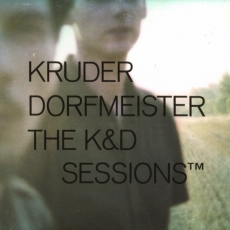 Kruder & Dorfmeister - The K&D Sessions™