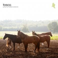 Tosca - Pony (No Hassle Versions)